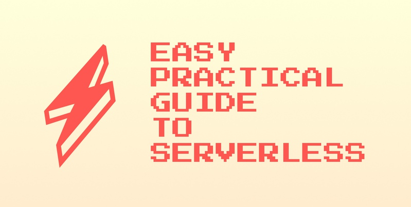 Easy practical guide to serverless framework with AWS