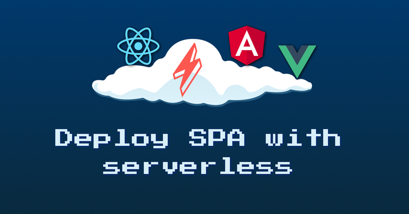 Deploy SPA with servereless: easy practical guide