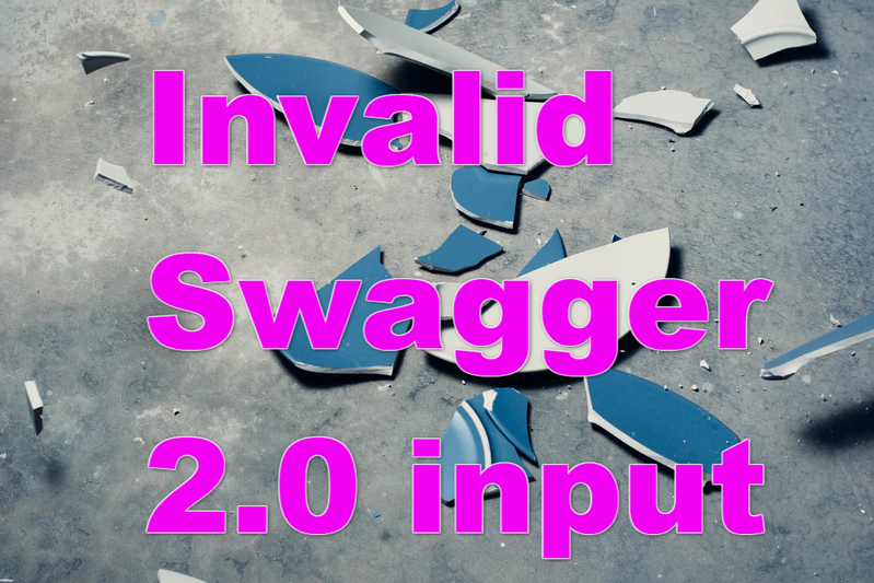 Invalid Swagger 2.0 input