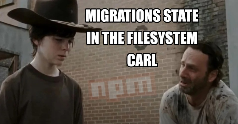 Carl meme on Migrations with Sequalize